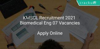 KMSCL Recruitment 2021 Biomedical Engineer 07 Vacancies