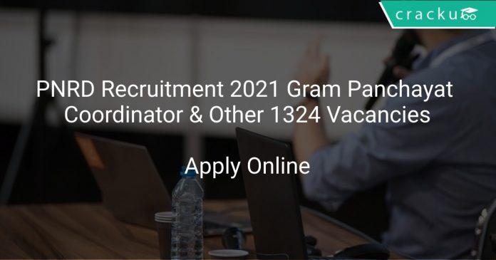 PNRD Recruitment 2021 Gram Panchayat Coordinator & Other 1324 Vacancies