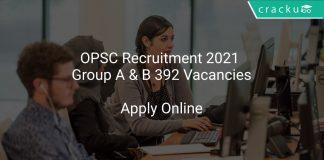 OPSC Recruitment 2021 Group A & B 392 Vacancies