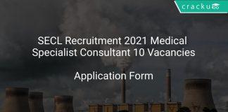 SECL Recruitment 2021 Medical Specialist Consultant 10 Vacancies