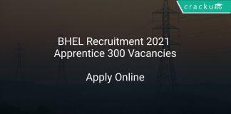 BHEL Recruitment 2021 Apprentice 300 Vacancies