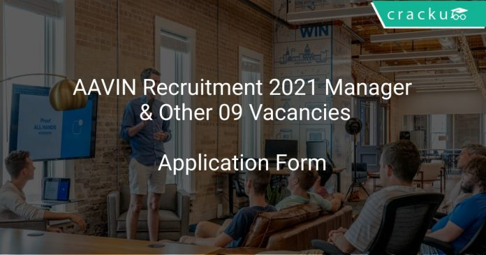 AAVIN Recruitment 2021 Manager & Other 09 Vacancies