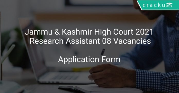 Jammu & Kashmir High Court 2021 Research Assistant 08 Vacancies