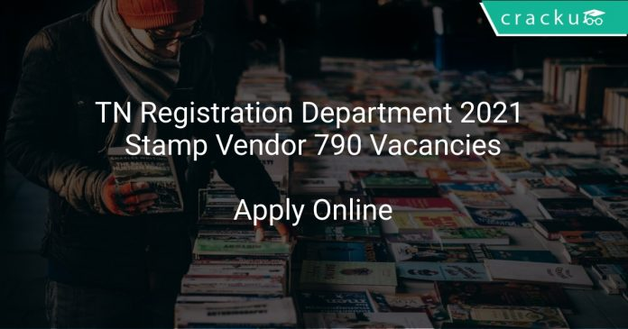 TN Registration Department 2021 Stamp Vendor 790 Vacancies
