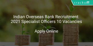 Indian Overseas Bank Recruitment 2021 Specialist Officers 10 Vacancies