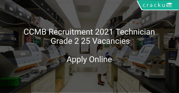 CCMB Recruitment 2021 Technician Grade 2 25 Vacancies
