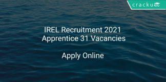 IREL Recruitment 2021 Apprentice 31 Vacancies