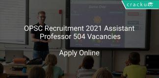 OPSC Recruitment 2021 Assistant Professor 504 Vacancies