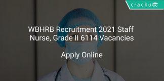 WBHRB Recruitment 2021 Staff Nurse, Grade II 6114 Vacancies