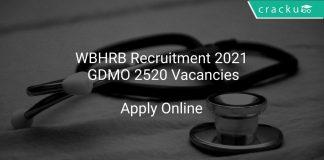 WBHRB Recruitment 2021 GDMO 2520 Vacancies