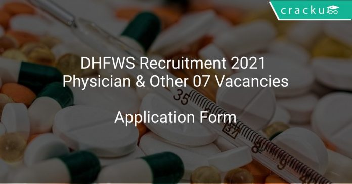 DHFWS Recruitment 2021 Physician & Other 07 Vacancies