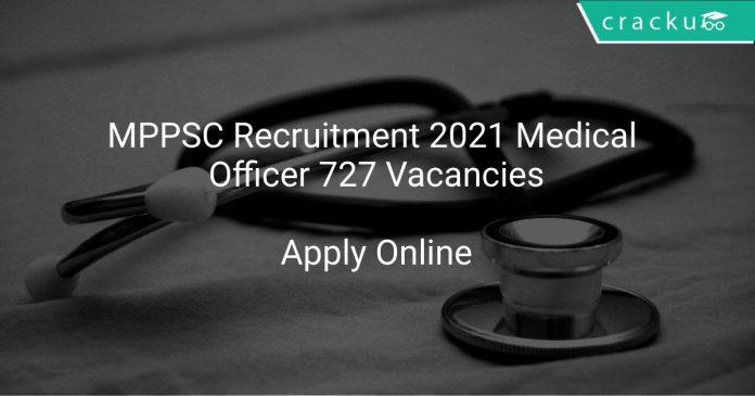 MPPSC Recruitment 2021 Medical Officer 727 Vacancies