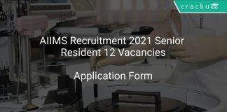 AIIMS Recruitment 2021 Senior Resident 12 Vacancies