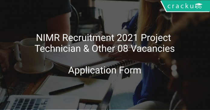 NIMR Recruitment 2021 Project Technician & Other 08 Vacancies