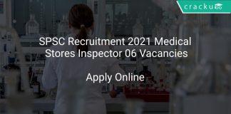 SPSC Recruitment 2021 Medical Stores Inspector 06 Vacancies