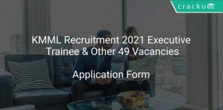 KMML Recruitment 2021 Executive Trainee & Other 49 Vacancies