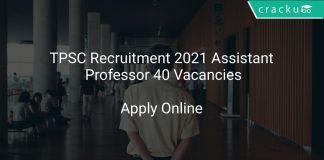 TPSC Recruitment 2021 Assistant Professor 40 Vacancies