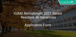 IGIMS Recruitment 2021 Senior Resident 46 Vacancies