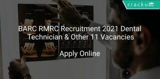 BARC RMRC Recruitment 2021 Dental Technician & Other 11 Vacancies