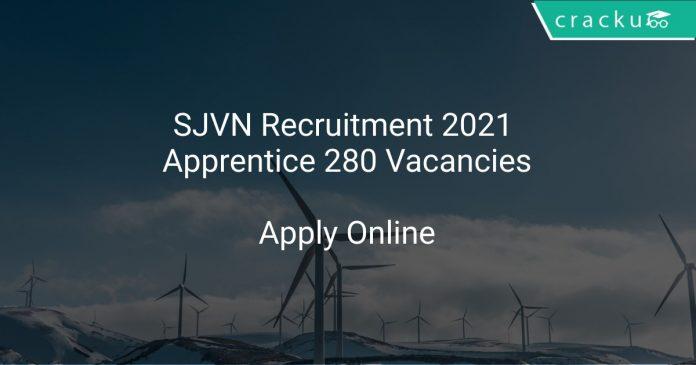SJVN Recruitment 2021 Apprentice 280 Vacancies