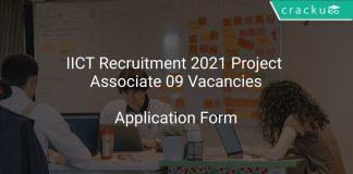 IICT Recruitment 2021 Project Associate 09 Vacancies
