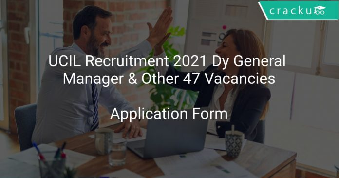 UCIL Recruitment 2021 Dy General Manager & Other 47 Vacancies