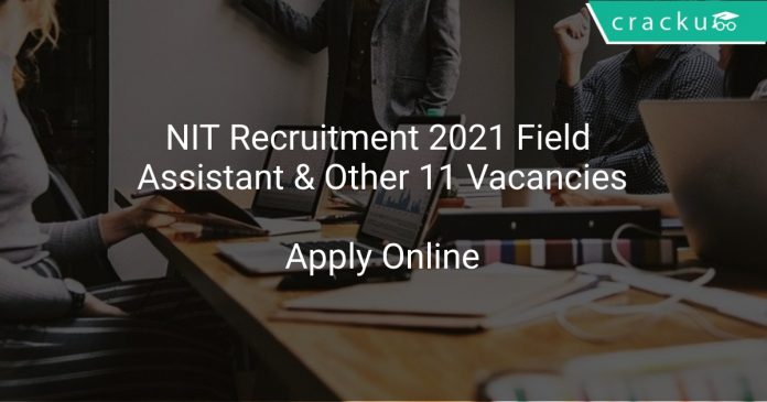 NIT Recruitment 2021 Field Assistant & Other 11 Vacancies