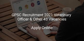 GPSC Recruitment 2021 Veterinary Officer & Other 43 Vacancies
