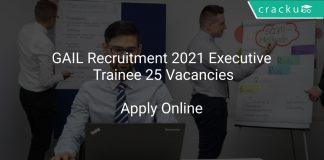 GAIL Recruitment 2021 Executive Trainee 25 Vacancies