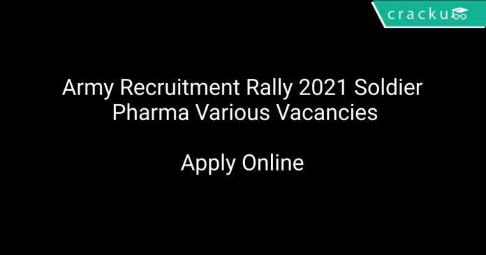 Army Recruitment Rally 2021 Soldier Pharma Various Vacancies