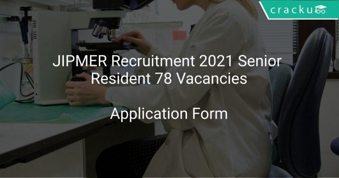 JIPMER Recruitment 2021 Senior Resident 78 Vacancies
