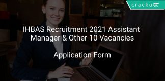 IHBAS Recruitment 2021 Assistant Manager & Other 10 Vacancies