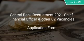 Central Bank Recruitment 2021 Chief Financial Officer & other 02 Vacancies