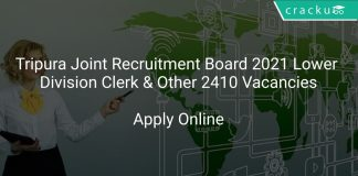 Tripura Joint Recruitment Board 2021 Lower Division Clerk & Other 2410 Vacancies