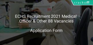 ECHS Recruitment 2021 Medical Officer & Other 88 Vacancies