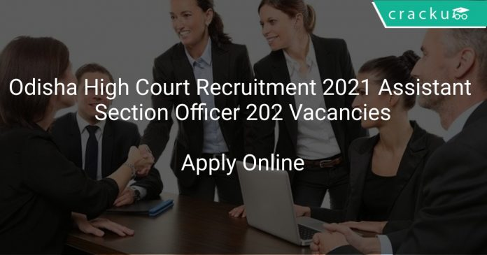Odisha High Court Recruitment 2021 Assistant Section Officer 202 Vacancies