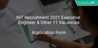 NIT Recruitment 2021 Executive Engineer & Other 11 Vacancies